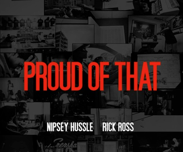 Proud Of That - Nipsey x  Rozay