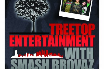 Treetop Ent, Smash Brovaz,