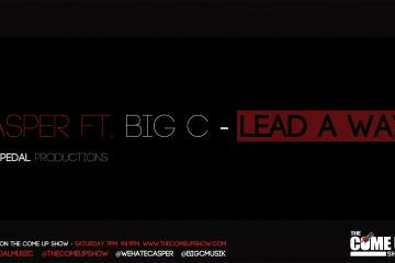 Casper Ft Big C - Lead A Way [Banner] Saturday