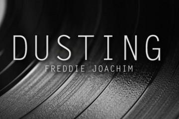Freddie Joachim - Dusting