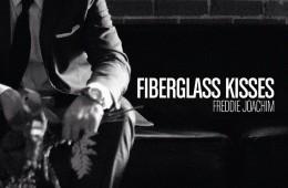 Freddie Joachim - Fiberglass Kisses