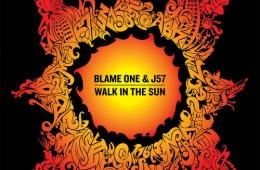 Blame One & J57 - Walk in the Sun