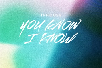 TFHOUSE-YOU KNOW I KNOW