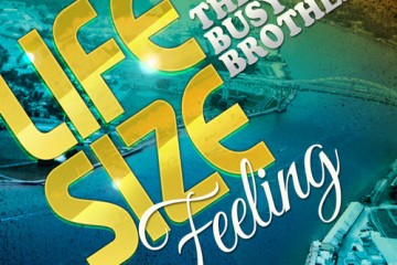 The Busy Brothers - Life Size Feeling