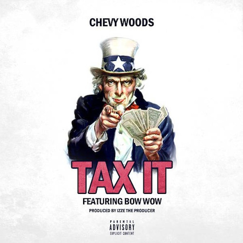 Chevy Woods Tax It