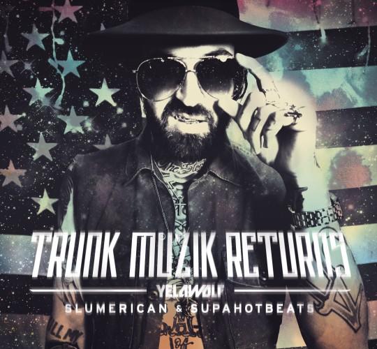Yelawolf Trunk Muzik Returns