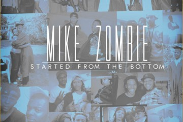 mikeZOMBIE started from the bottom frestyle